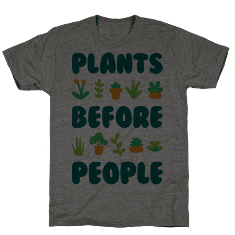 Plants Before People Mens T-Shirt