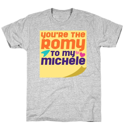 You're The Romy To My Michele Parody White Print T-Shirt