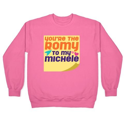 You're The Romy To My Michele Parody White Print Pullover