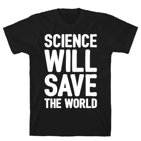 Science Will Save The World White Print Mens T-Shirt