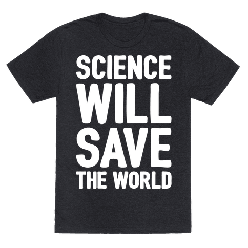 Science Will Save The World White Print