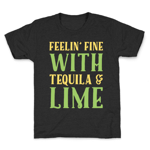 Feelin' Fine With Tequila & Lime White Print Kids T-Shirt