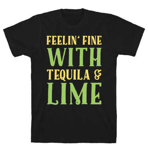 Feelin' Fine With Tequila & Lime White Print Mens T-Shirt