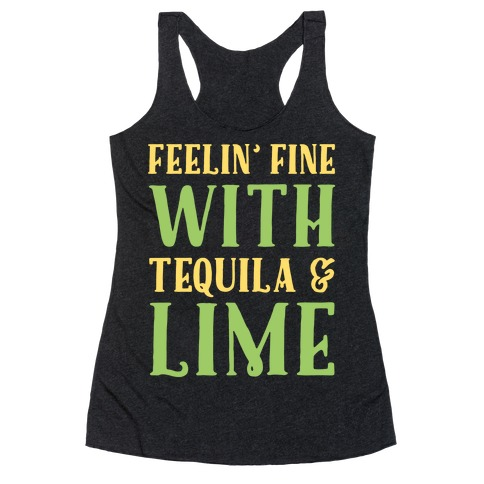 Feelin' Fine With Tequila & Lime White Print Racerback Tank Top