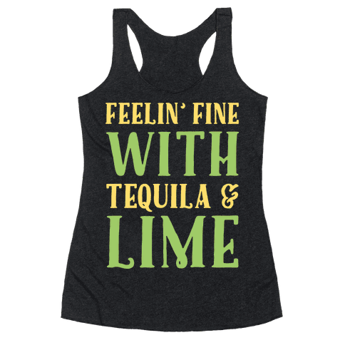 Feelin' Fine With Tequila & Lime White Print