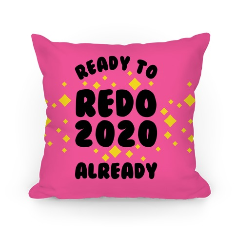 Ready to Redo 2020 Already Pillow