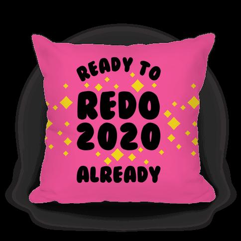 Ready to Redo 2020 Already Pillow