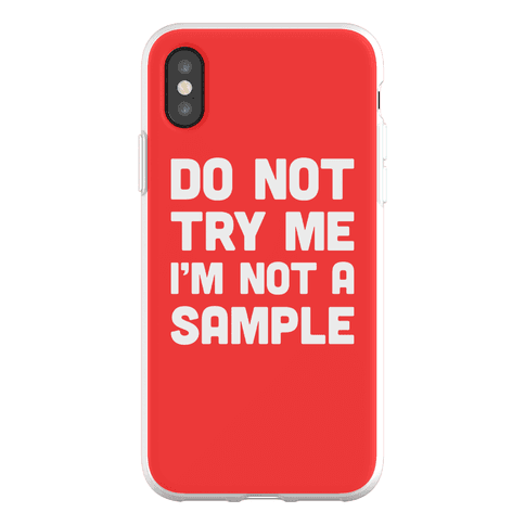Do Not Try Me I'm Not A Sample Phone Flexi-Case