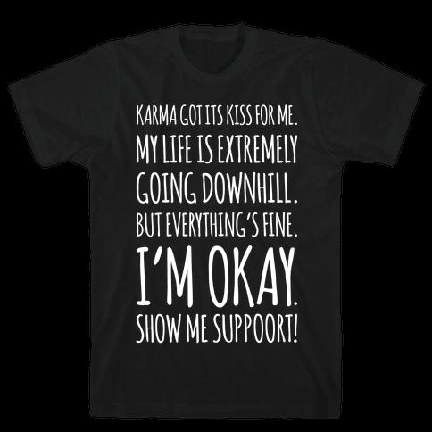 Karma Got Its Kiss For Me White Print Mens T-Shirt