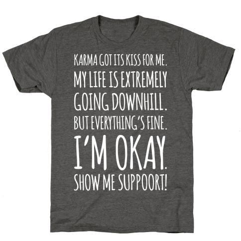 Karma Got Its Kiss For Me White Print T-Shirt