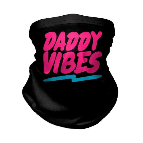 Daddy Vibes Neck Gaiter