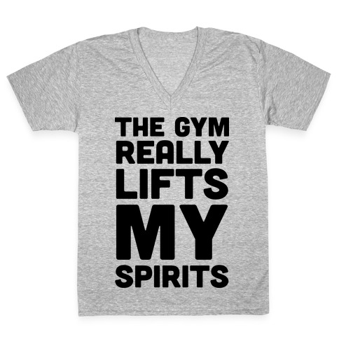 The Gym Really Lifts My Spirits V-Neck Tee Shirt