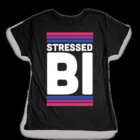 Stressed Bi Womens T-Shirt