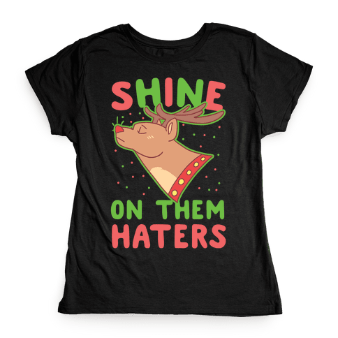 Shine on Them Haters Womens T-Shirt
