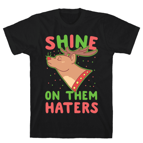 Shine on Them Haters Mens T-Shirt