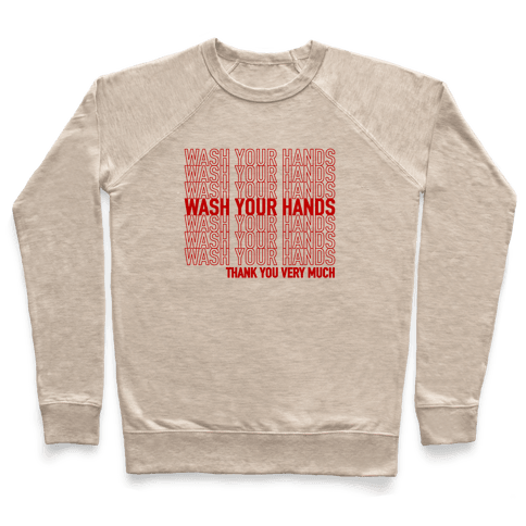 Wash Your Hands (Thank You) Pullover