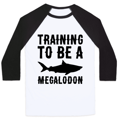 Training To Be A Megalodon Baseball Tee