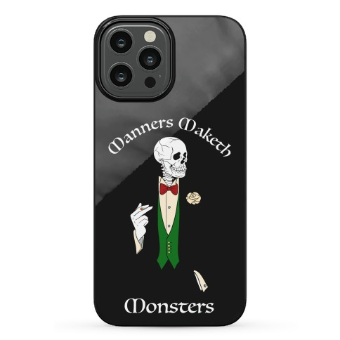 Manners Maketh Monsters Phone Case
