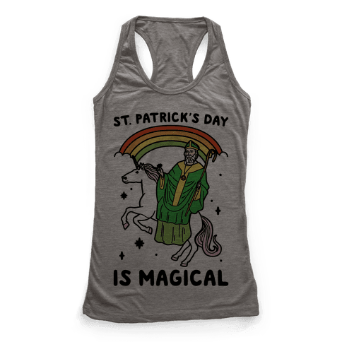St. Patrick's Day Is Magical Racerback Tank Top