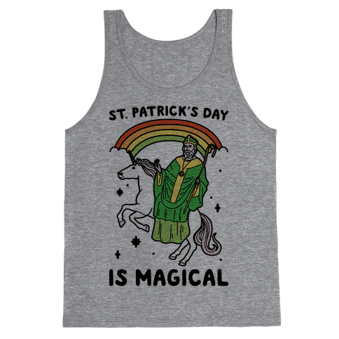St. Patrick's Day Is Magical Tank Top