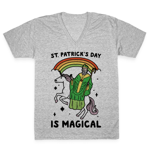 St. Patrick's Day Is Magical V-Neck Tee Shirt