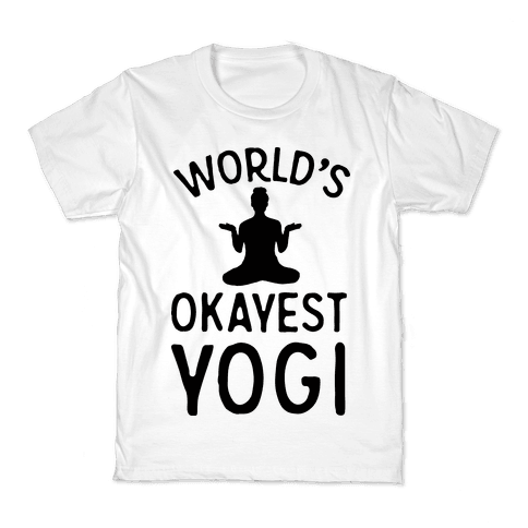 World's Okayest Yogi Kids T-Shirt