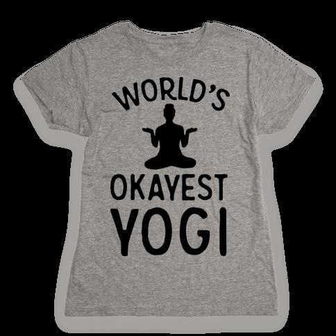 World's Okayest Yogi Womens T-Shirt
