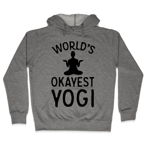 World's Okayest Yogi Hooded Sweatshirt