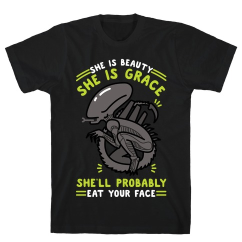 She'll Probably Eat Your Face T-Shirt
