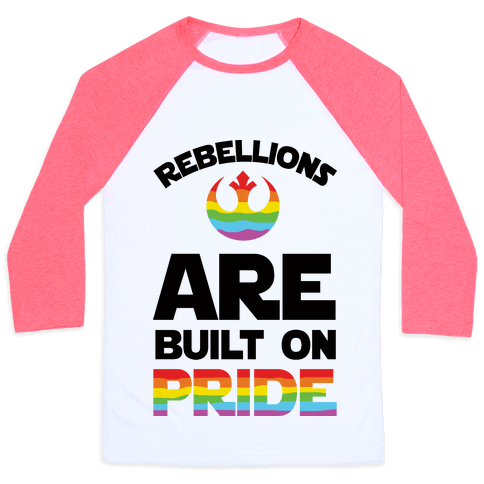 Rebellions Are Built On Pride Baseball Tee
