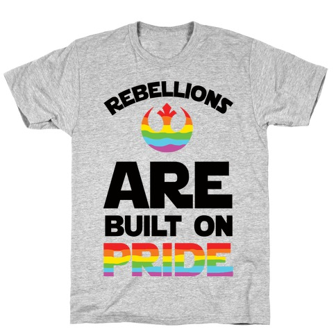 Rebellions Are Built On Pride T-Shirt