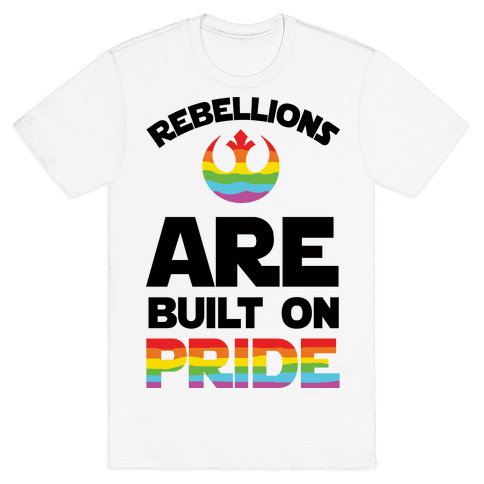 Rebellions Are Built On Pride Mens T-Shirt