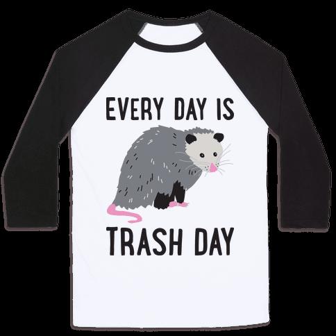 Every Day Is Trash Day Opossum Baseball Tee