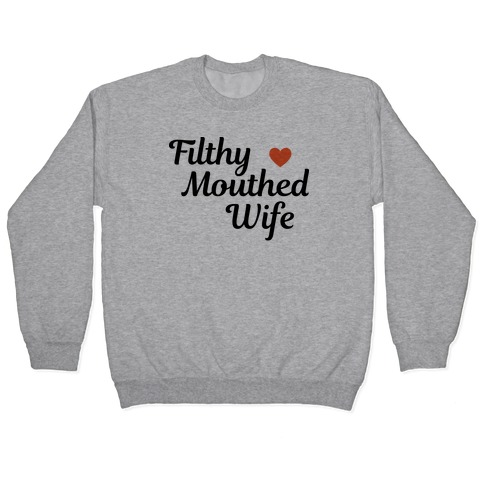 Filthy Mouthed Wife Pullover