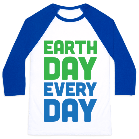 Earth Day Every Day Baseball Tee