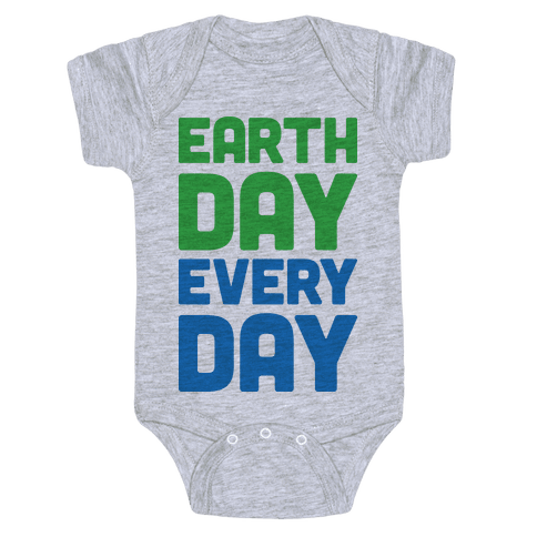 Earth Day Every Day Baby Onesy