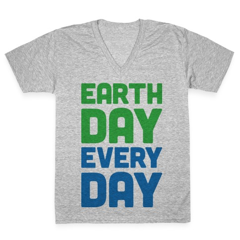 Earth Day Every Day V-Neck Tee Shirt