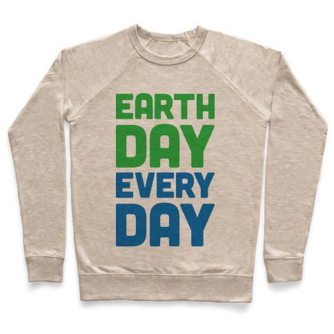 Earth Day Every Day Pullover
