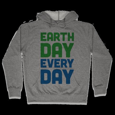 Earth Day Every Day Hooded Sweatshirt
