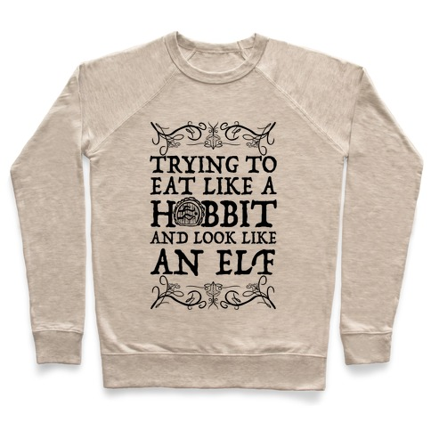 Trying To Eat Like a Hobbit and Look Like an Elf Pullover