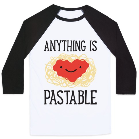 Anything Is Pastable Baseball Tee