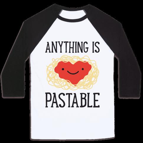 Anything Is Pastable Baseball Tee