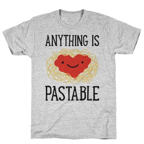 Anything Is Pastable T-Shirt