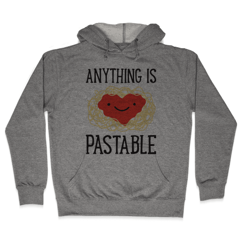 Anything Is Pastable Hooded Sweatshirt