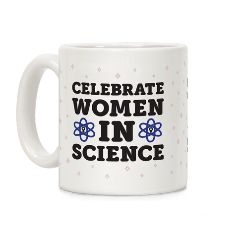 Celebrate Women In Science Coffee Mug
