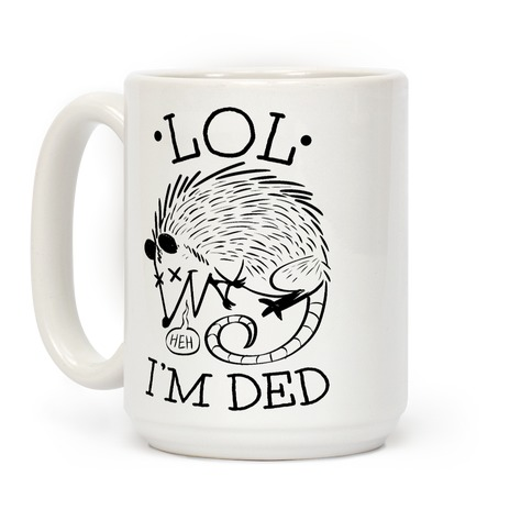 LOL I'M DEAD Coffee Mug