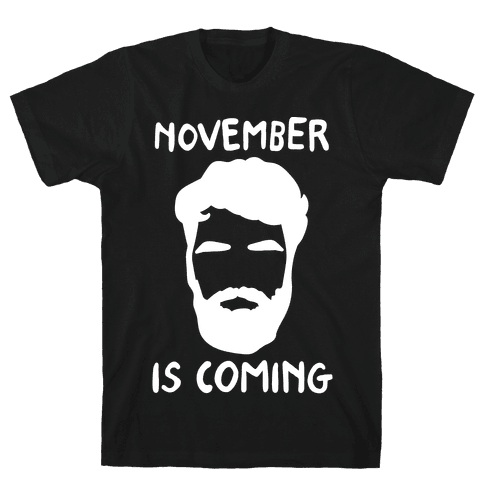November Is Coming Parody White Print Mens T-Shirt