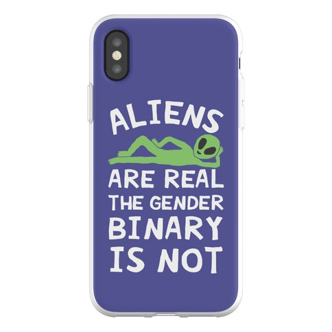 Aliens Are Real The Gender Binary Is Not Phone Flexi-Case