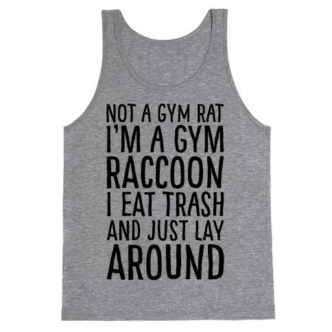 Not A Gym Rat I'm A Gym Raccoon Tank Top