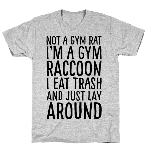 Not A Gym Rat I'm A Gym Raccoon Mens T-Shirt